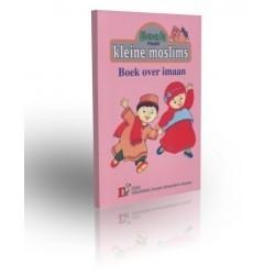 Kleine moslims: deel 9 (boek over imaan)