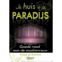 Je huis is je paradijs.