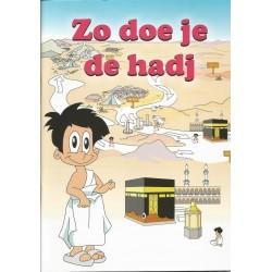 Voilà comment vous faites le Hajj
