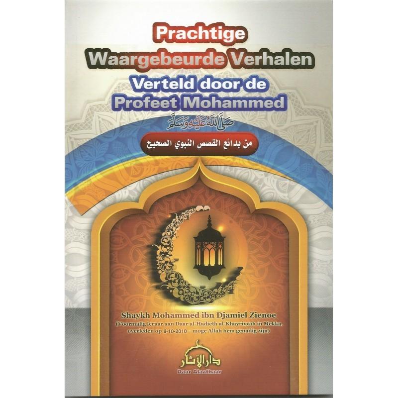 Prachtige Waargebeurde Verhalen Verteld door de Profeet...