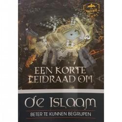 Een Korte Leidraad Om de Islam Beter te Kunnen Begrijpen