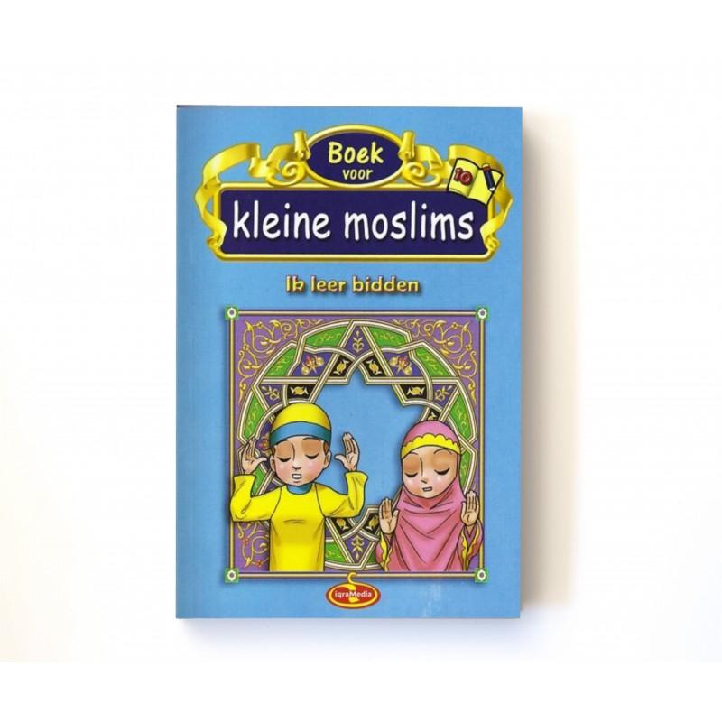 Kleine moslims: deel 10 (Ik leer bidden) full color