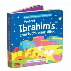 Profeet Ibrahim's zoektocht...